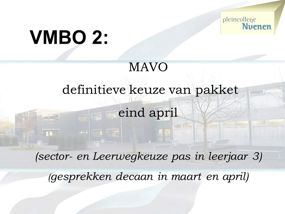 VMBO 2: MAVO definitieve keuze van pakket eind april