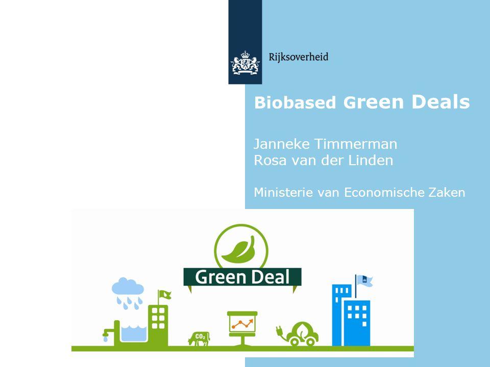 Biobased Green Deals Janneke Timmerman Rosa van der Linden Ministerie van Economische Zaken