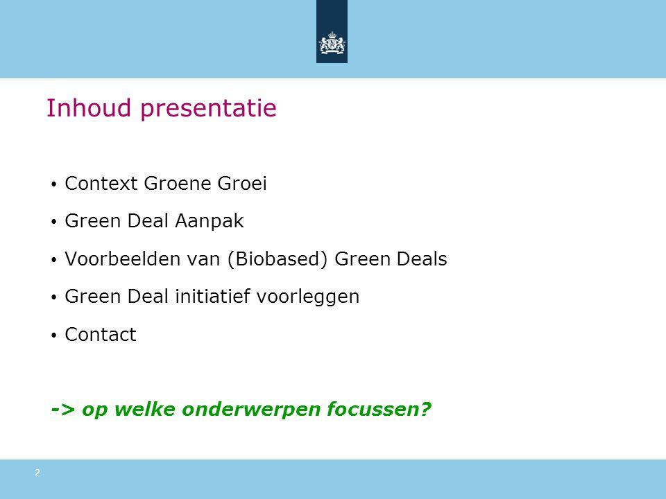 Inhoud presentatie Context Groene Groei Green Deal Aanpak