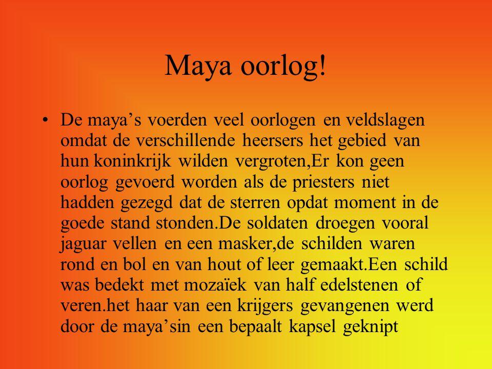 Maya oorlog!
