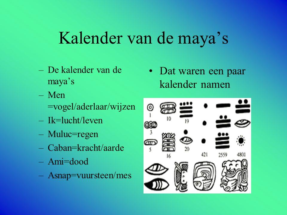 Kalender van de maya's Dat waren een paar kalender namen