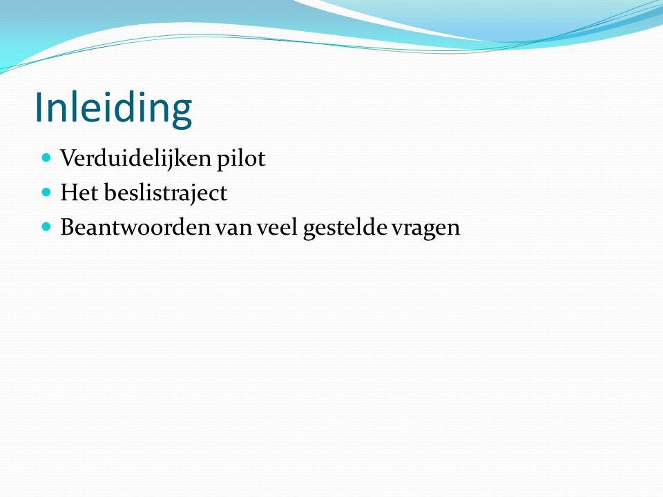 Inleiding Verduidelijken pilot Het beslistraject