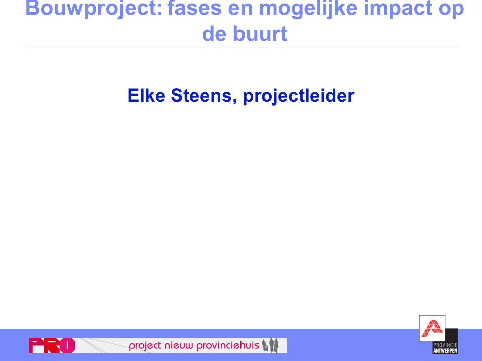Bouwproject: fases en mogelijke impact op de buurt