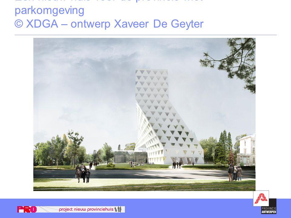 Een nieuw huis voor de provincie met parkomgeving © XDGA – ontwerp Xaveer De Geyter