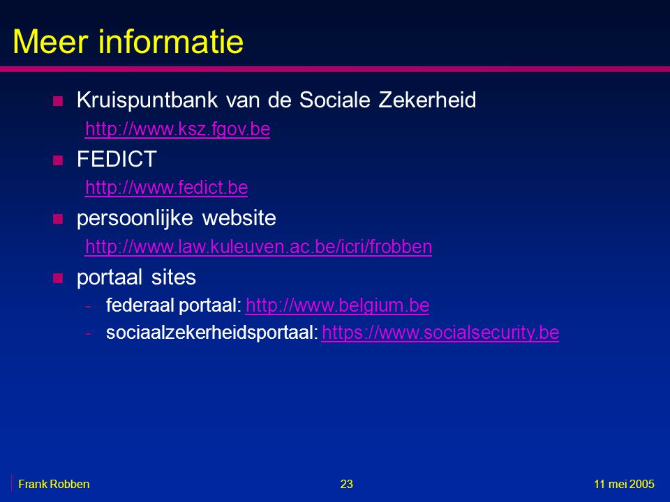 Meer informatie Kruispuntbank van de Sociale Zekerheid FEDICT