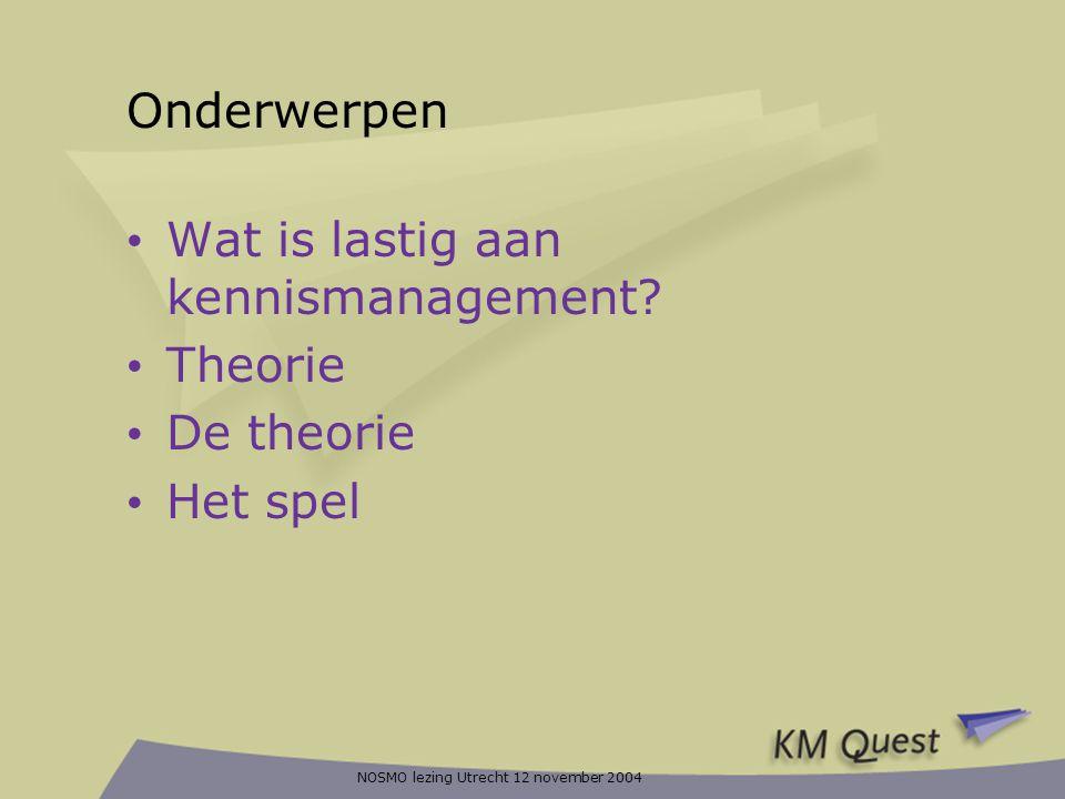 Wat is lastig aan kennismanagement Theorie De theorie Het spel
