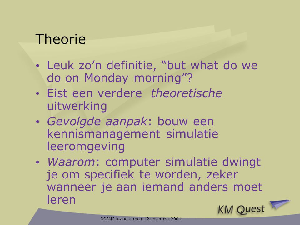Theorie Leuk zo'n definitie, but what do we do on Monday morning
