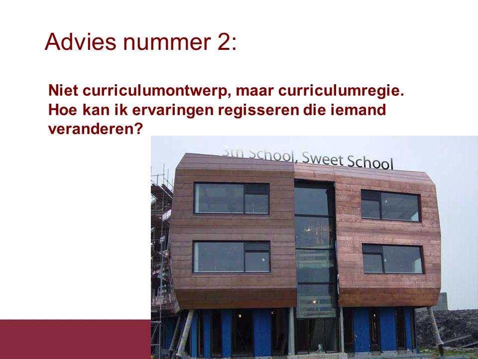 Advies nummer 2: Niet curriculumontwerp, maar curriculumregie.