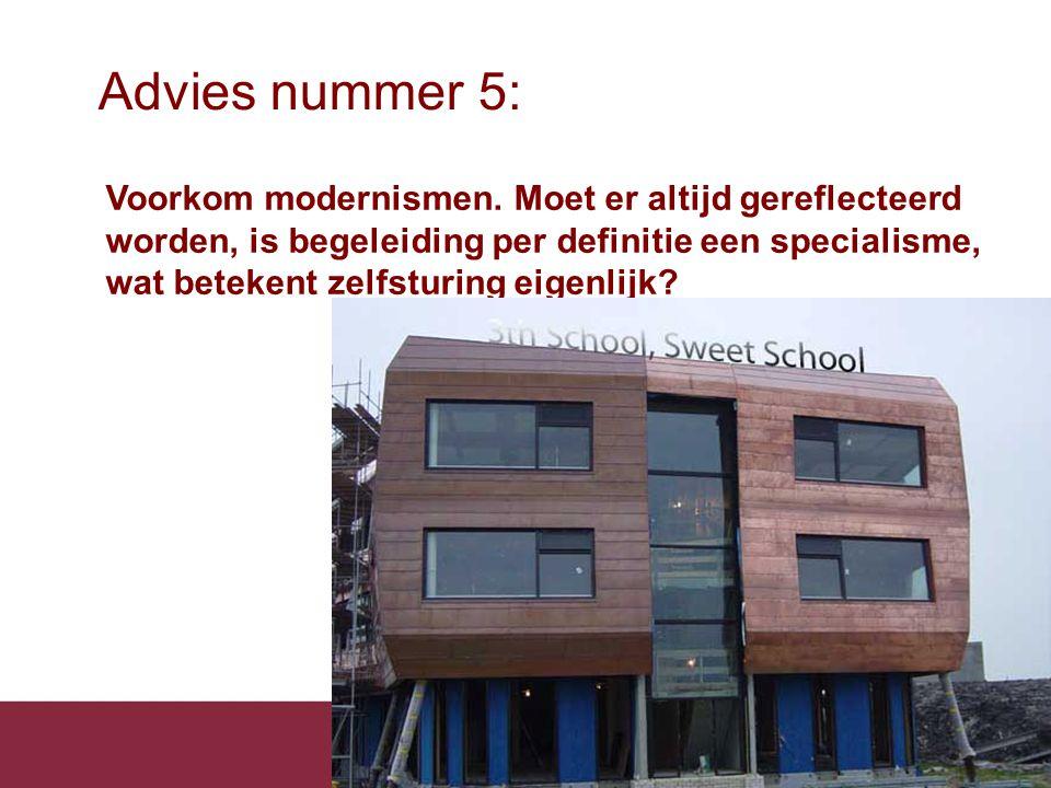 Advies nummer 5: