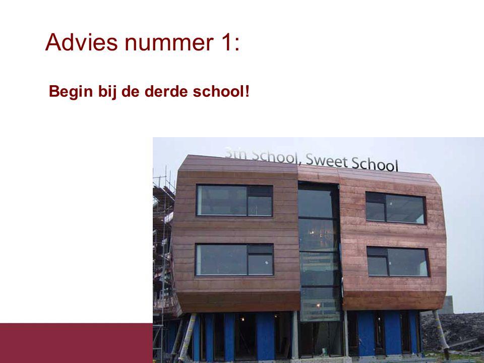 Advies nummer 1: Begin bij de derde school!