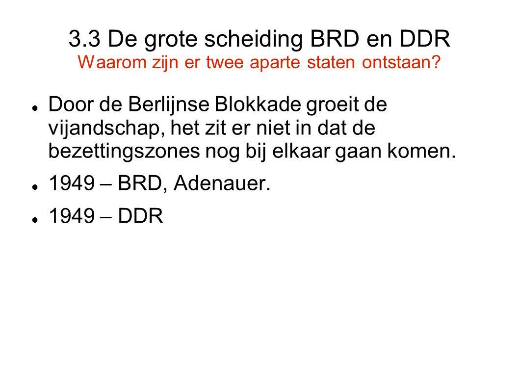 3.3 De grote scheiding BRD en DDR Waarom zijn er twee aparte staten ontstaan
