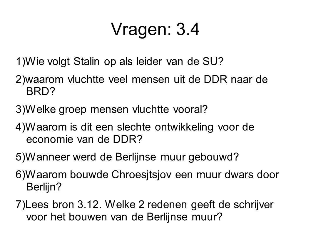 Vragen: 3.4 1)Wie volgt Stalin op als leider van de SU