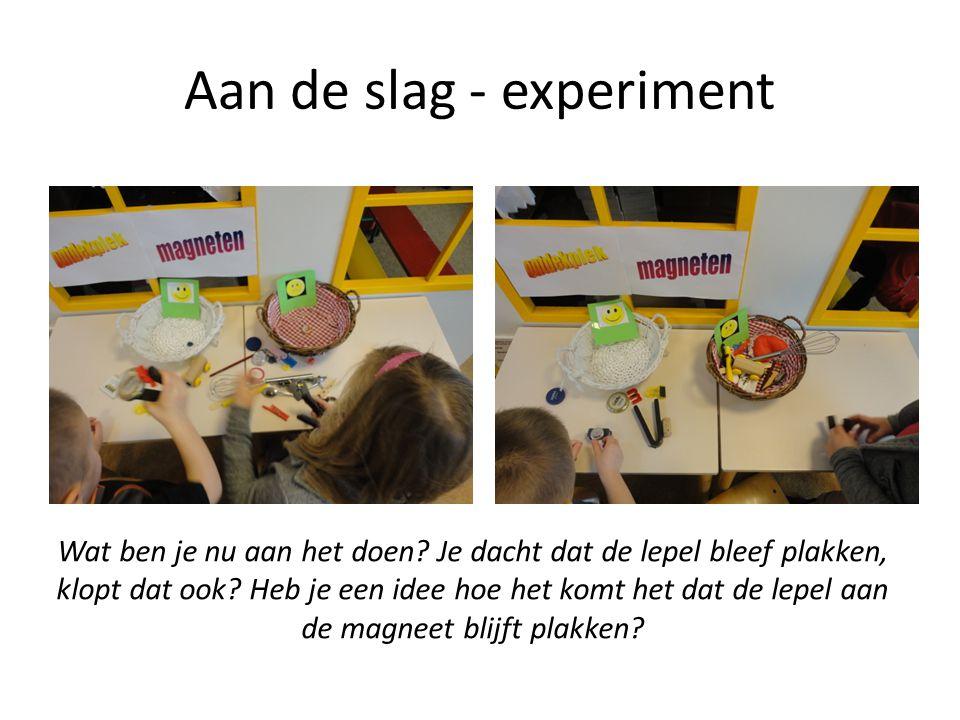Aan de slag - experiment