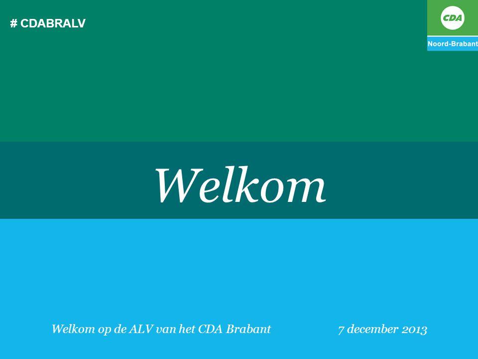 Welkom op de ALV van het CDA Brabant 7 december 2013