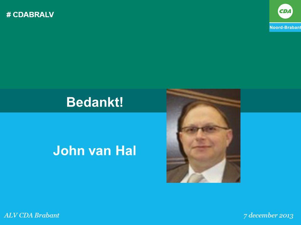 # CDABRALV Bedankt! John van Hal ALV CDA Brabant 7 december 2013
