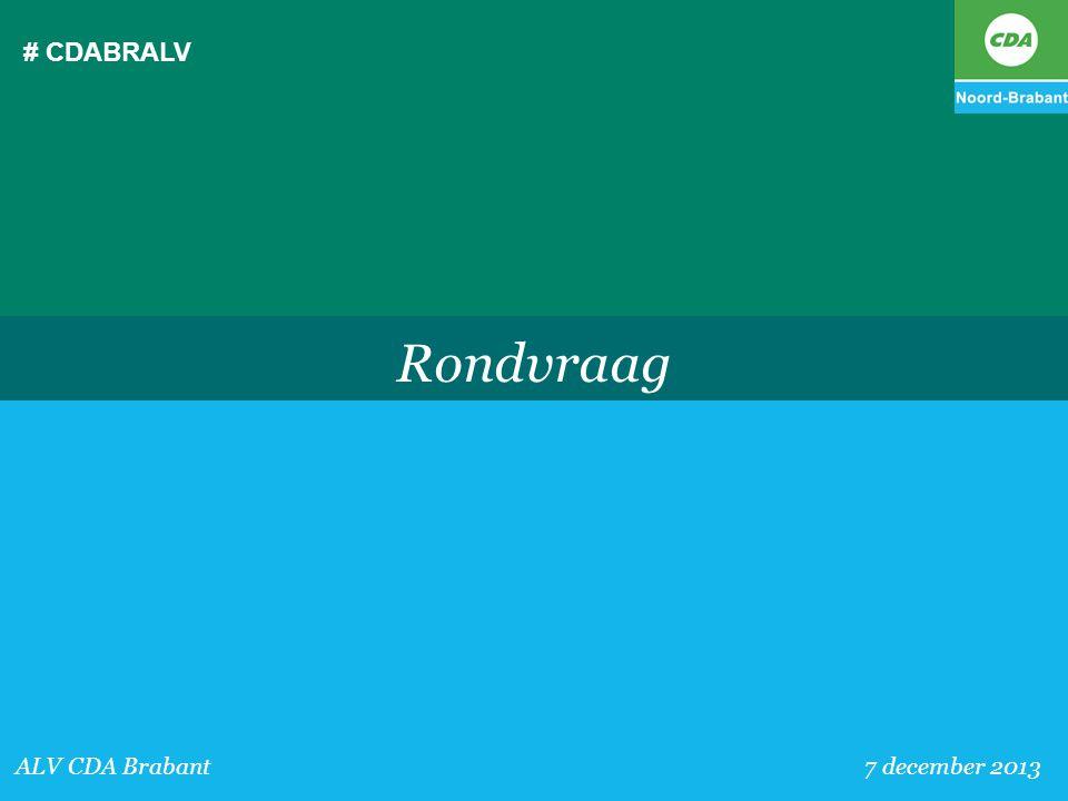 # CDABRALV Rondvraag ALV CDA Brabant 7 december 2013