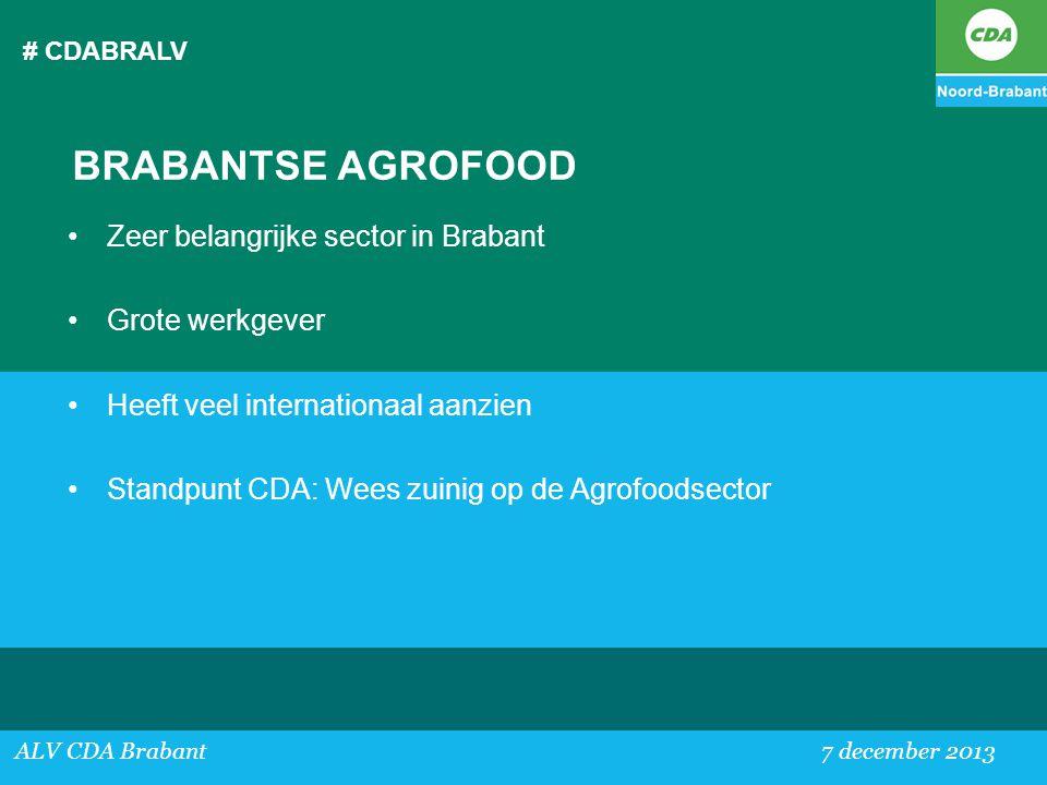BRABANTSE AGROFOOD Zeer belangrijke sector in Brabant Grote werkgever