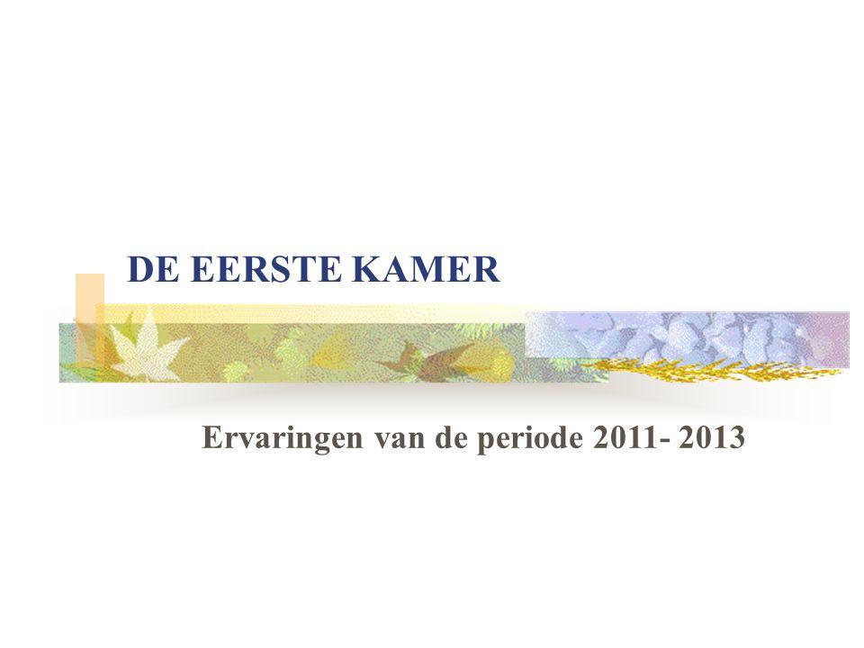 DE EERSTE KAMER Ervaringen van de periode 2011- 2013