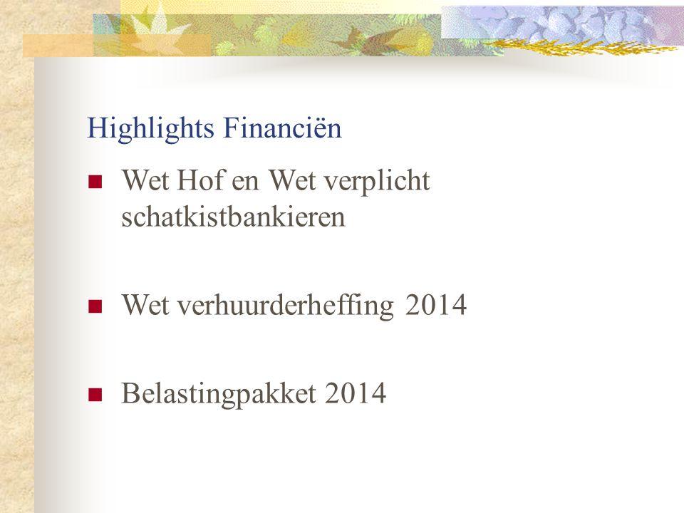 Highlights Financiën Wet Hof en Wet verplicht schatkistbankieren.