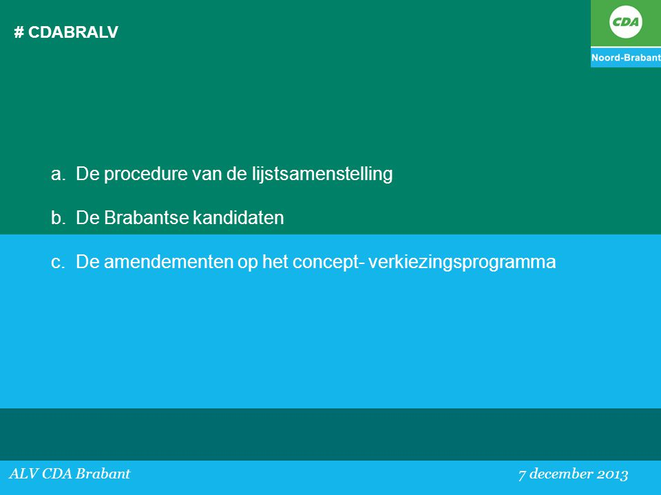 De procedure van de lijstsamenstelling De Brabantse kandidaten