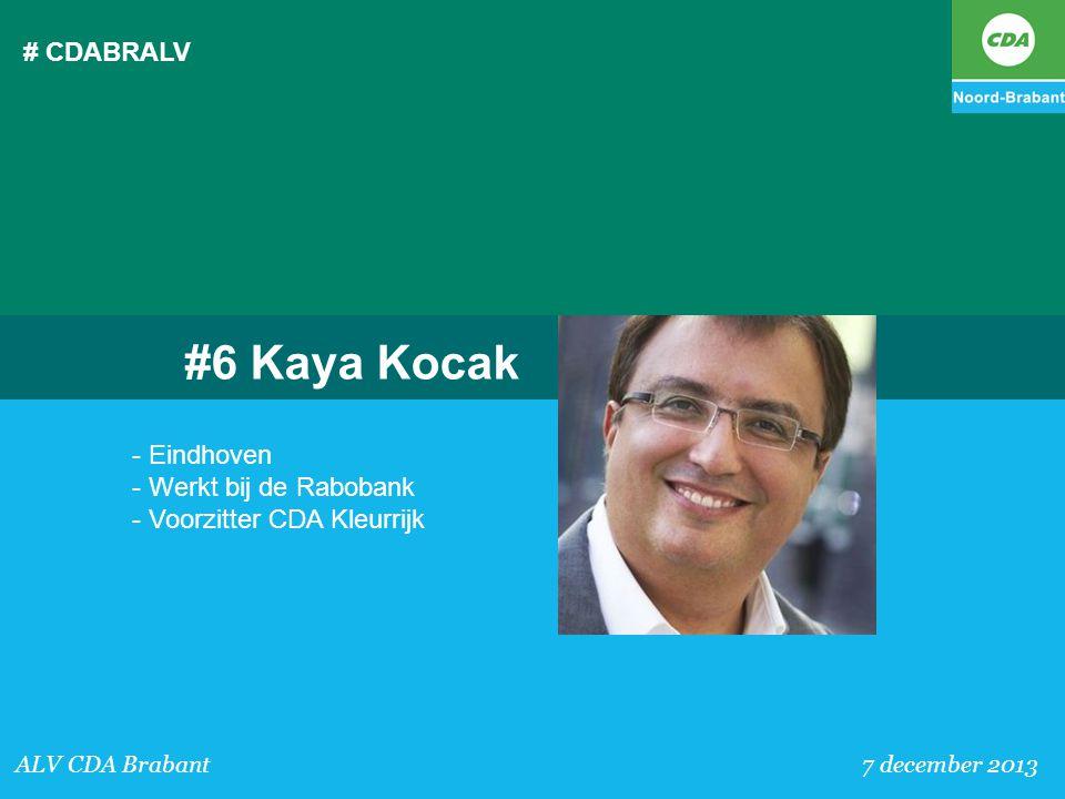 # CDABRALV #6 Kaya Kocak. - Eindhoven - Werkt bij de Rabobank - Voorzitter CDA Kleurrijk.