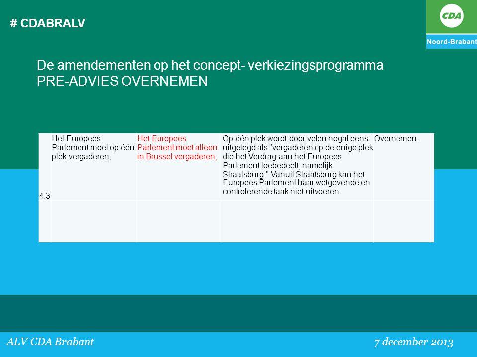 # CDABRALV De amendementen op het concept- verkiezingsprogramma PRE-ADVIES OVERNEMEN. 4.3. Het Europees Parlement moet op één plek vergaderen;