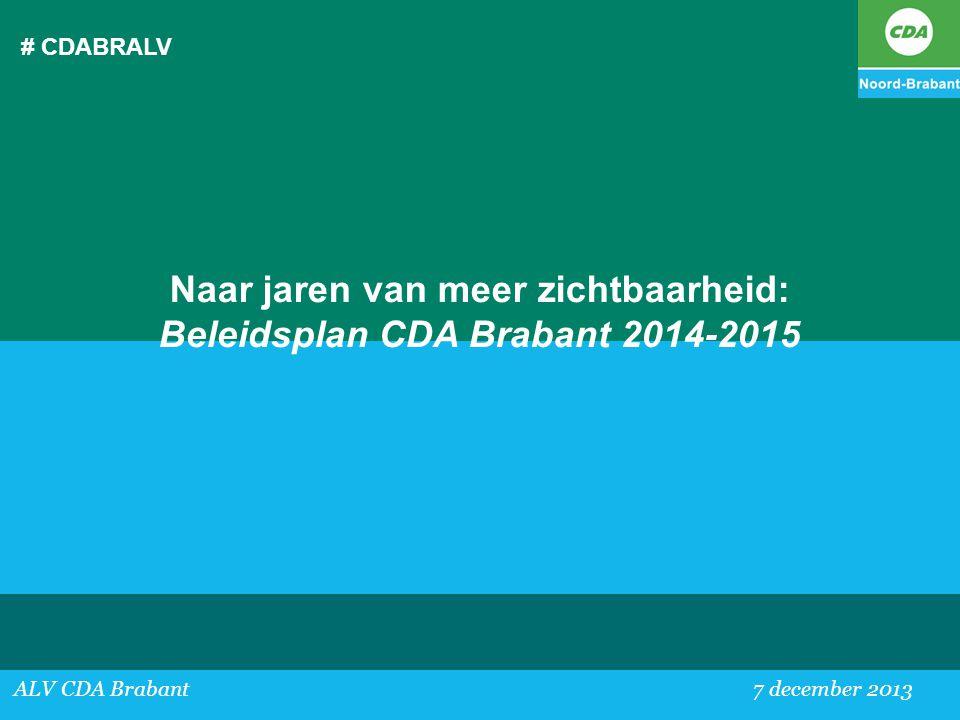 Naar jaren van meer zichtbaarheid: Beleidsplan CDA Brabant 2014-2015
