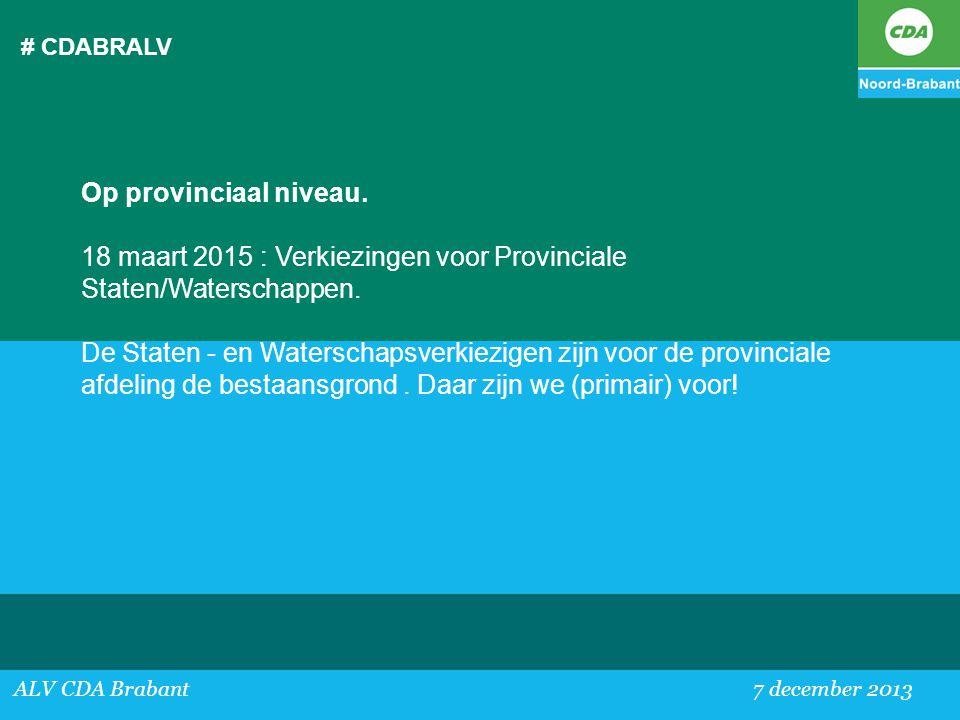 18 maart 2015 : Verkiezingen voor Provinciale Staten/Waterschappen.