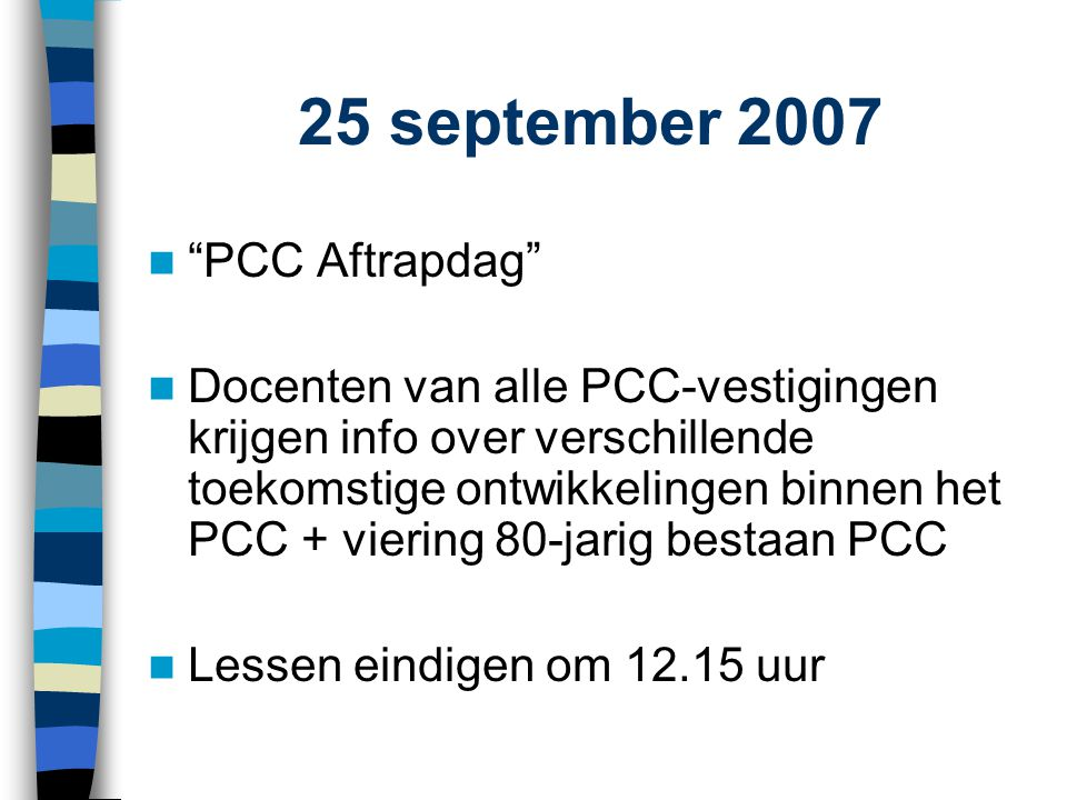 25 september 2007 PCC Aftrapdag