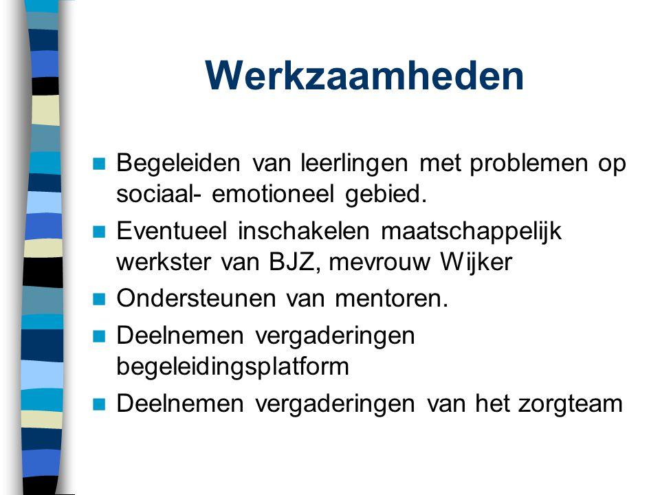 Werkzaamheden Begeleiden van leerlingen met problemen op sociaal- emotioneel gebied.