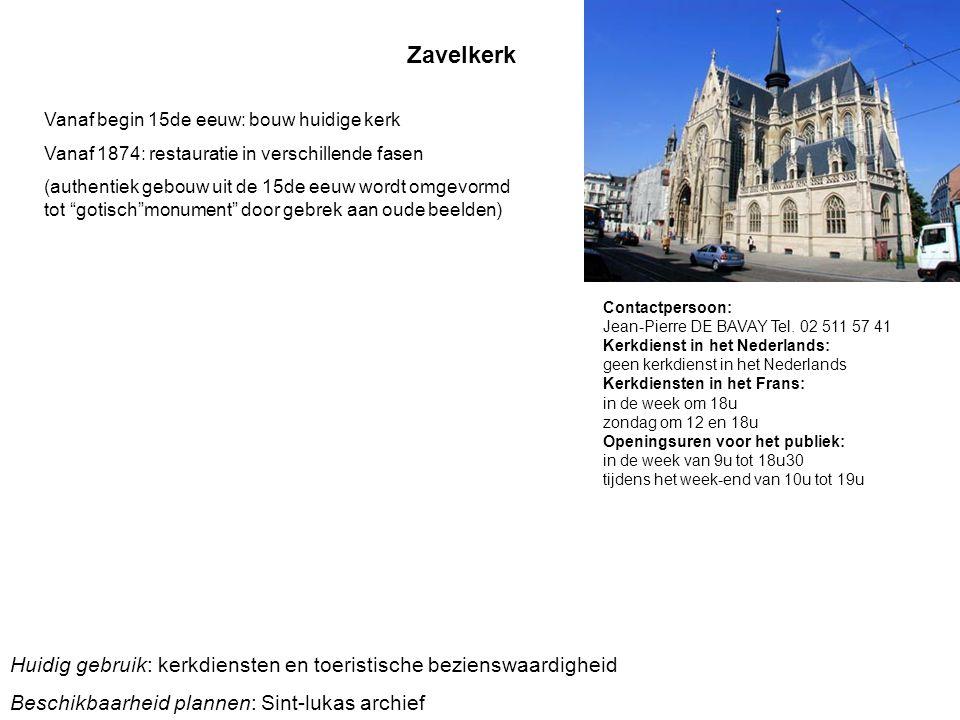 Zavelkerk Vanaf begin 15de eeuw: bouw huidige kerk. Vanaf 1874: restauratie in verschillende fasen.