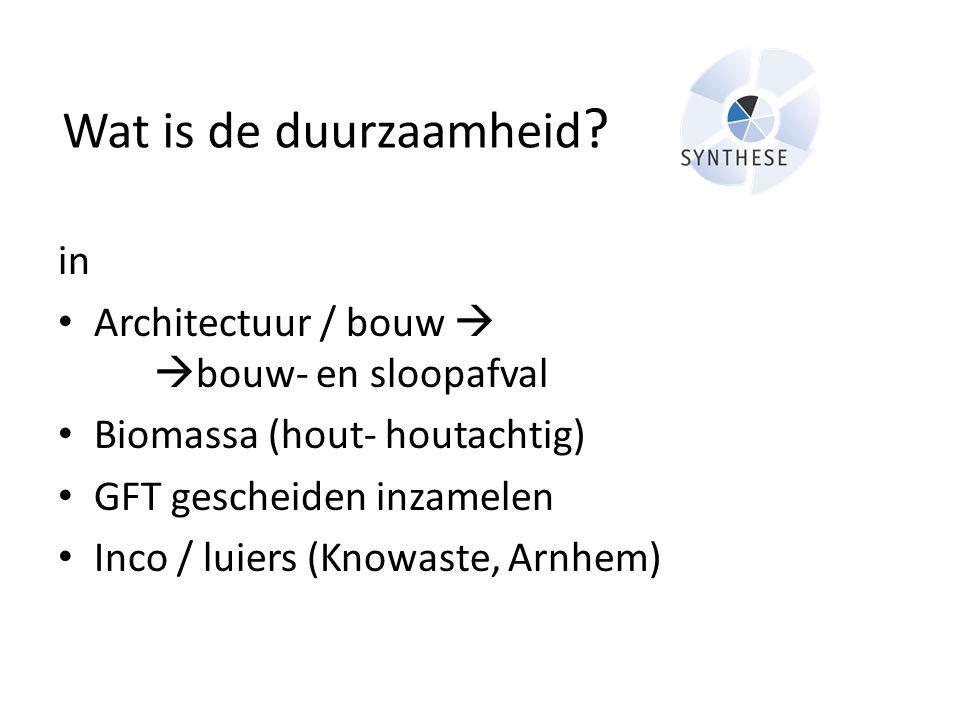 Wat is de duurzaamheid in Architectuur / bouw  bouw- en sloopafval