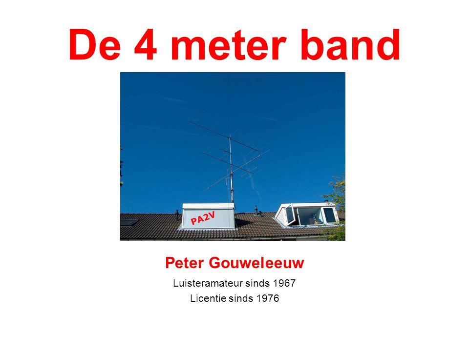 De 4 meter band Peter Gouweleeuw Luisteramateur sinds 1967