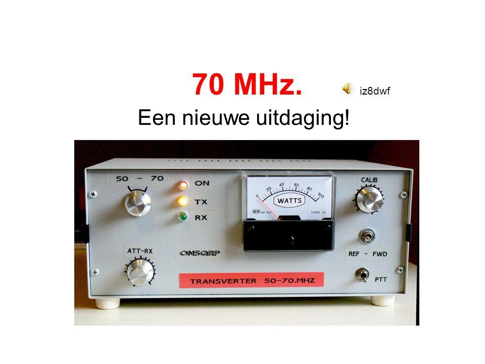 70 MHz. iz8dwf Een nieuwe uitdaging!