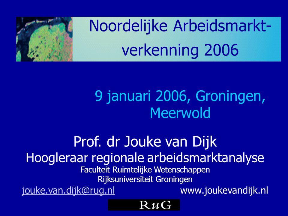 Noordelijke Arbeidsmarkt-verkenning 2006 9 januari 2006, Groningen, Meerwold