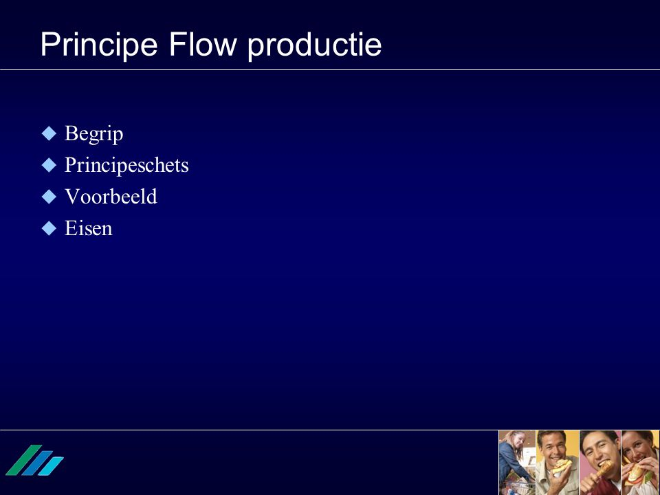 Principe Flow productie