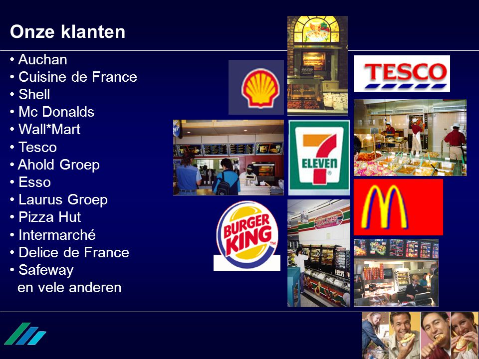 Onze klanten Auchan Cuisine de France Shell Mc Donalds Wall*Mart Tesco
