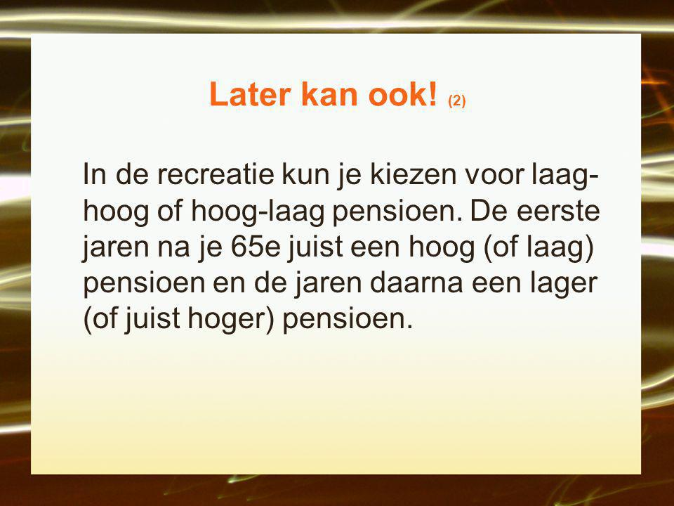 Later kan ook! (2)