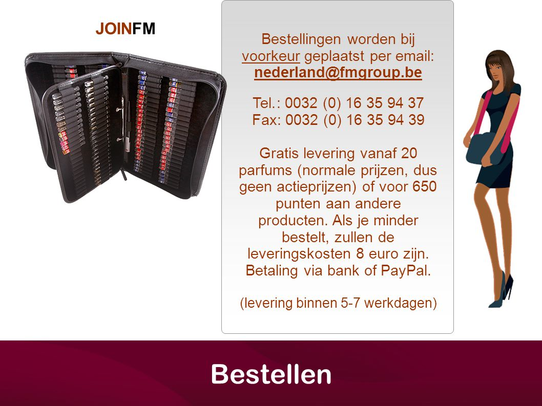 Bestellen JOINFM Bestellingen worden bij voorkeur geplaatst per email:
