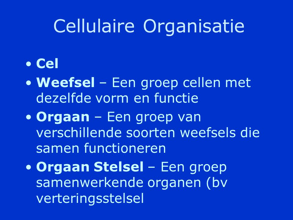 Cellulaire Organisatie