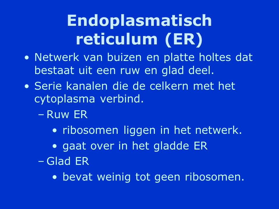 Endoplasmatisch reticulum (ER)