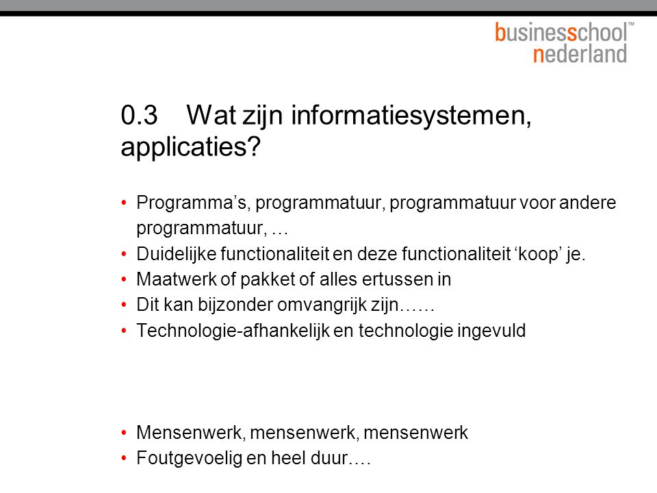 0.3 Wat zijn informatiesystemen, applicaties