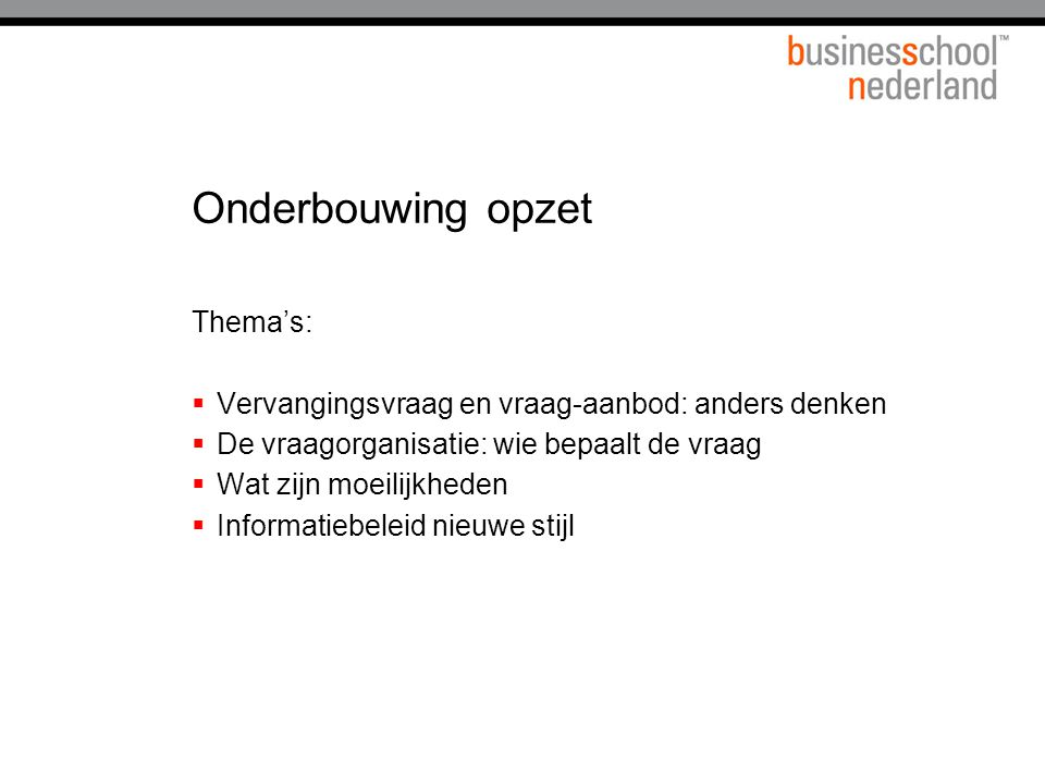 Onderbouwing opzet Thema's: