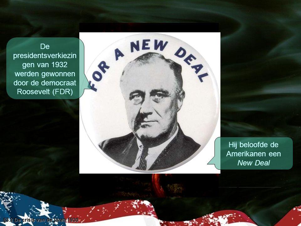 Hij beloofde de Amerikanen een New Deal