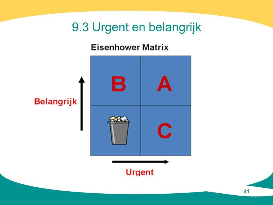 9.3 Urgent en belangrijk 41