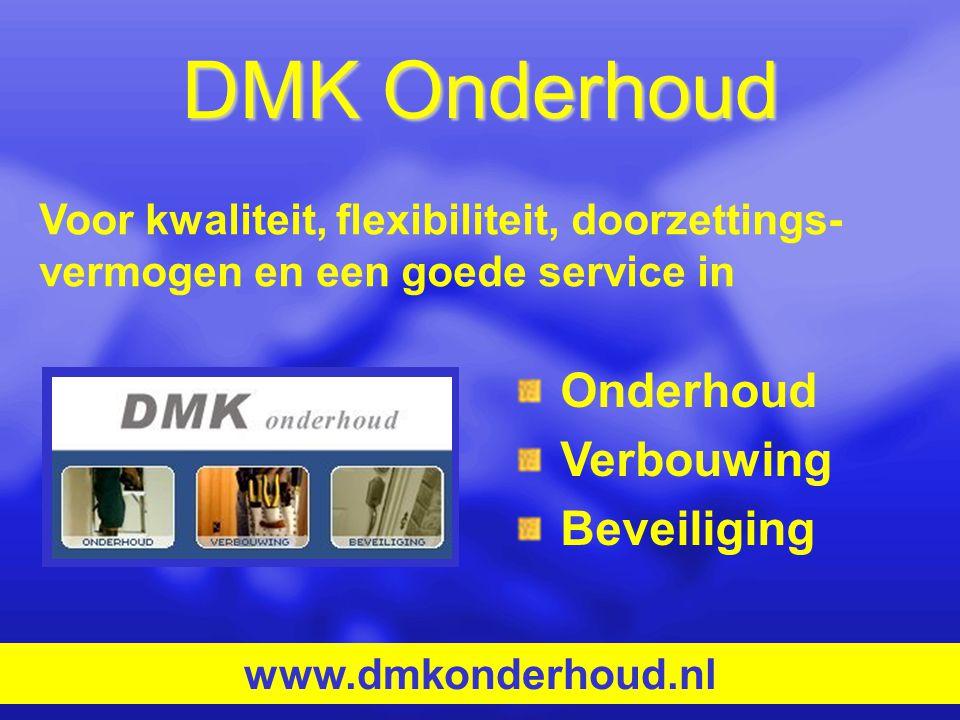 DMK Onderhoud Onderhoud Verbouwing Beveiliging