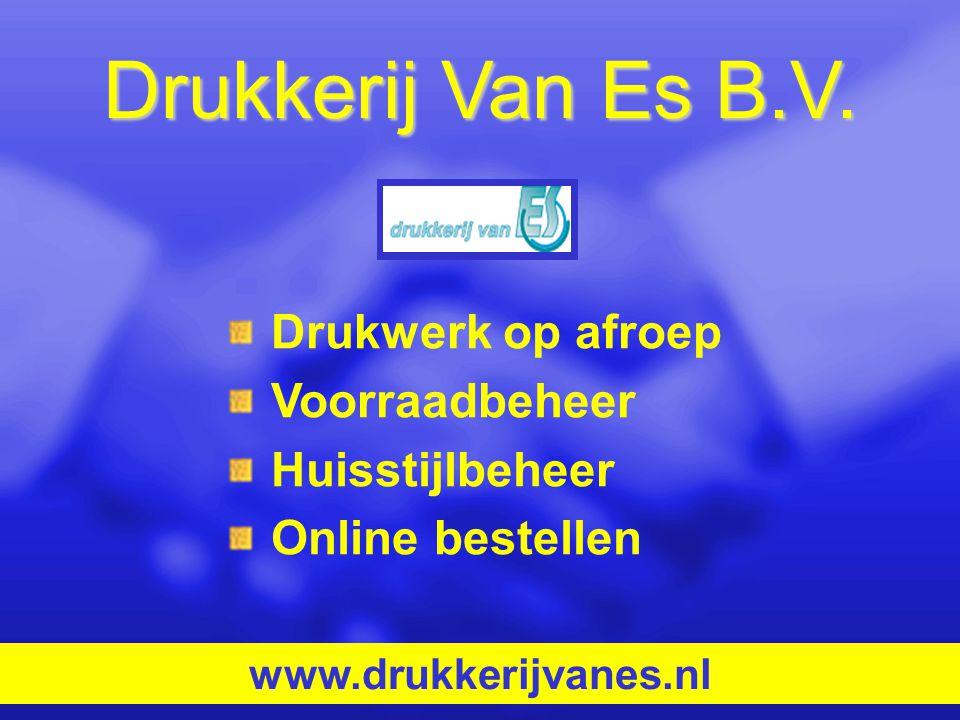Drukkerij Van Es B.V. Drukwerk op afroep Voorraadbeheer