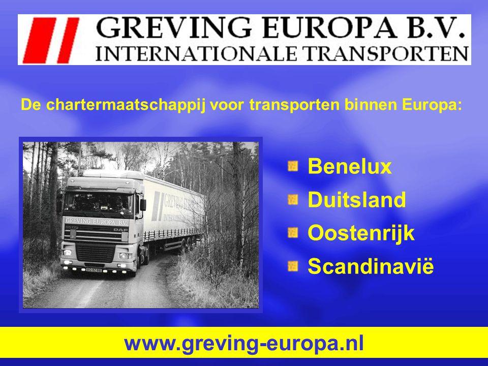 Benelux Duitsland Oostenrijk Scandinavië www.greving-europa.nl