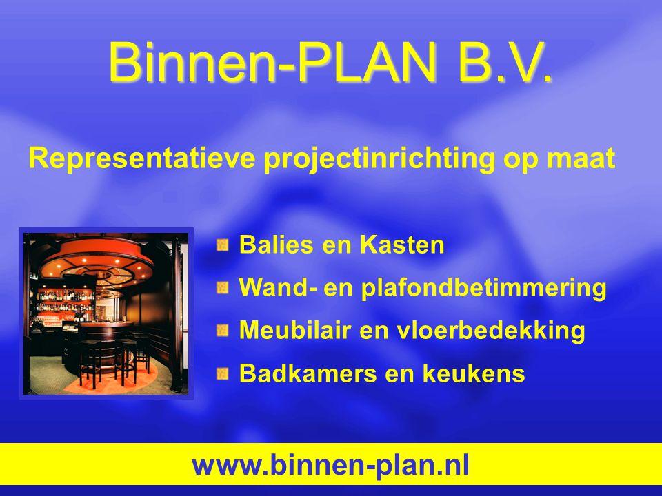 Binnen-PLAN B.V. Representatieve projectinrichting op maat
