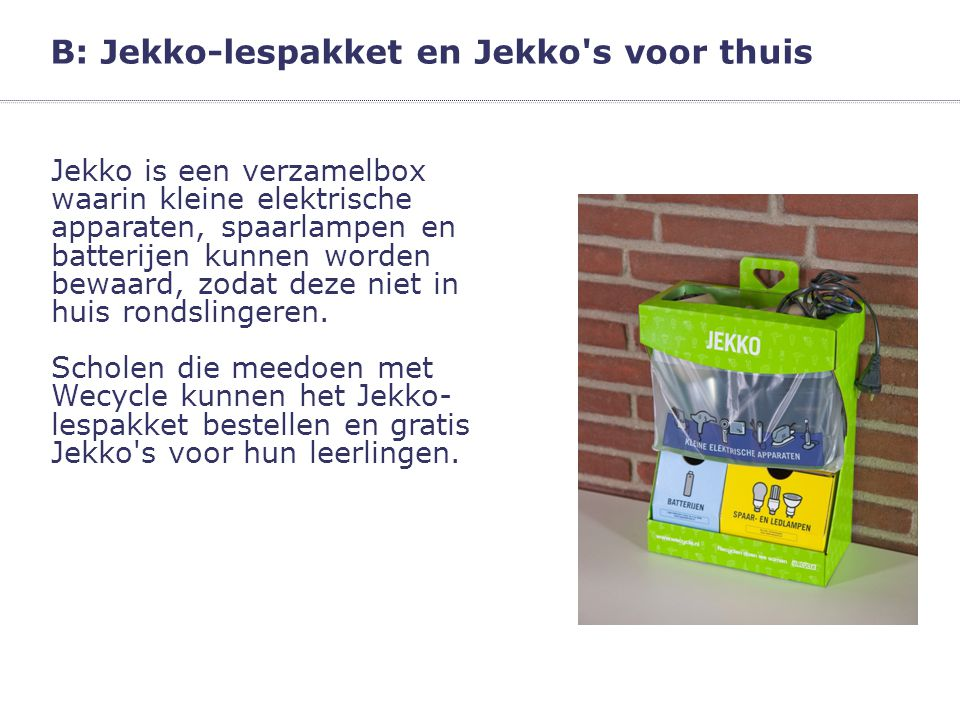 B: Jekko-lespakket en Jekko s voor thuis